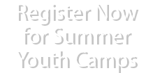 Register now for Summer Youth Camps!