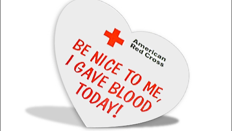 "A sticker saying, ""Be nice to me; I gave blood today!"""