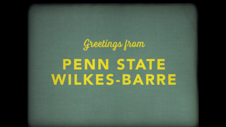 Greetings from Penn State Wilkes-Barre